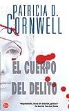 El Cuerpo del Delito, Patricia Cornwell, 8466312013