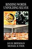 Binding Words Unfolding Selves, Jan M. Broekman, 0595522319