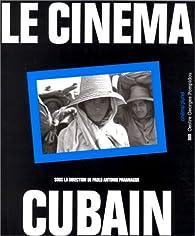 Le Cinéma cubain par Paulo Antonio Paranaguá
