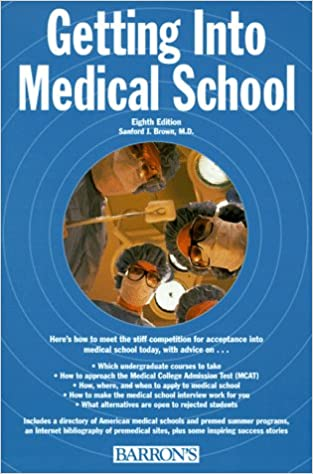 Buy Getting into Medical School: The Premedical Student's