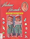 Madame Alexander Collector's Dolls Price Guide, Patricia R. Smith, 0891456988