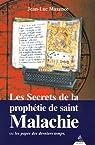 Les secrets de la prophétie de saint Malachie ou Les papes des derniers temps par Maxence