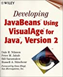 Developing JavaBeans Using VisualAge for Java 2, Dale R. Nilsson and Bill Sarantokos, 0471345342