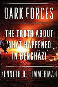 Dark Forces: The Truth About What Happened in Benghazi by Kenneth R. Timmerman (2014-06-24)