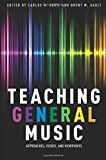 img - for Teaching General Music: Approaches, Issues, and Viewpoints book / textbook / text book