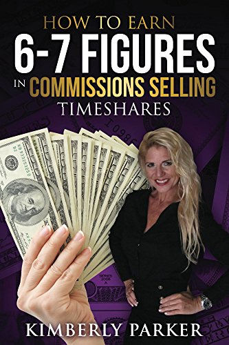 How to Earn 6-7 Figures in commissions selling Timeshares
