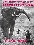 Wanderings of An Elephant Hunter