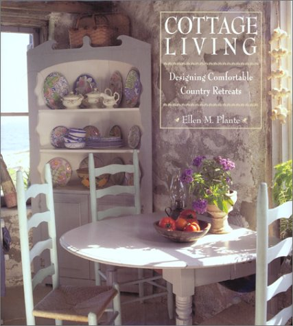 (Cottage Living: Creating Comfortable Country Retreats)
