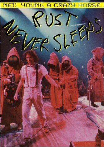 (Neil Young & Crazy Horse - Rust Never Sleeps - The Concert)