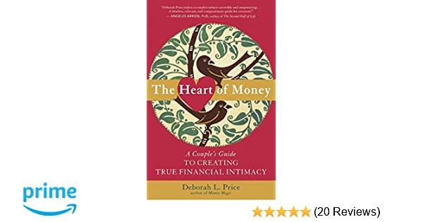 The Heart of Money: A Couple's Guide to Creating True