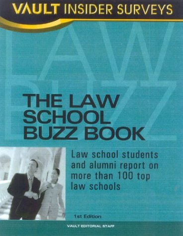 Law School Buzz Book: Law School Students and Alumni Report on More than 100 Top Law Schools (Vault Career Library)