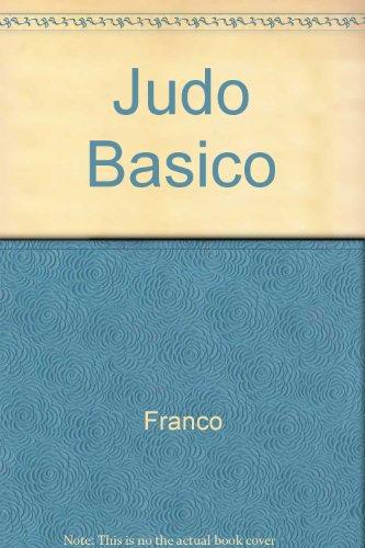 Judo Basico : De La Iniciacion Al Combate / Basic Judo : From Beginner To Combat: From Beginner To Combat (Spanish Editi