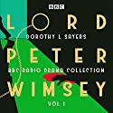 Lord Peter Wimsey: BBC Radio Drama Collection Volume 1: Three classic full-cast dramatisations Radio/TV Program by Dorothy L Sayers Narrated by To Be Announced