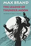 The Legend of Thunder Moon, Max Brand, 0803212690
