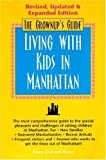 The Grownup's Guide to Living with Kids in Manhattan, Diane Chernoff-Rosen, 0966339231