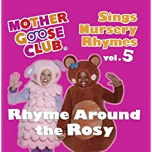 Mother Goose Club Sings Nursery Rhymes vol. 5: Rhyme Around the Rosy by Mother Goose Club