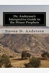 Dr. Anderson's Interpretive Guide to the Minor Prophets: Hosea-Malachi (Dr. Anderson's Interpretive Guide to the Bible) (Volume 5)