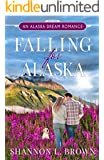 Falling for Alaska: A Sweet, Clean Romance (An Alaska Dream Romance)
