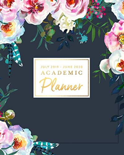 July 2019 - June 2020 Academic Planner: Pretty Boho Floral Bohemian Feathers Weekly & Monthly Dated Calendar Organizer with To-Do's, Checklists, Notes and Goal Setting Pages