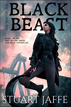 The Way of the Black Beast - A Post-Apocalyptic Fantasy (The Malja Chronicles Book 1) by [Jaffe, Stuart]
