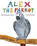 Alex the Parrot, Stephanie Spinner, 0375968466