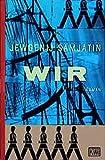 Wir: Roman, Mit dem Essay Über die Literatur und die Revolution