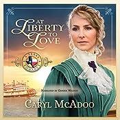 At Liberty to Love: Texas Romance, Book 7 | Caryl McAdoo