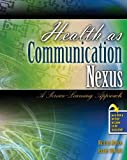 Health as Communication Nexus : A Service Learning Approach, Mattson, Marifran and Gibb Hall, Jennifer, 0757559875