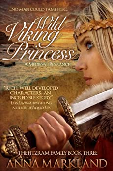Wild Viking Princess (The FitzRam Family Medieval Romance Series Book 3) by [Markland, Anna]