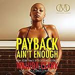 Payback Ain't Enough: Payback, Book 3 | Wahida Clark