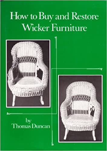 how to buy and restore wicker furniture thomas duncan amazoncom books - How To Flip Furniture