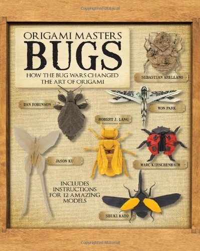Origami Masters: Bugs: How the Bug Wars Changed the Art of Origami by Brand: Race Point Publishing