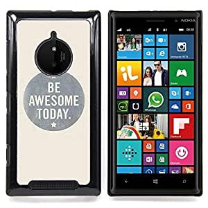For Nokia Lumia 830 - Be Awesome Today Grey Bubble Text Case Cover Protection Design Ultra Slim Snap on Hard Plastic - God Garden -