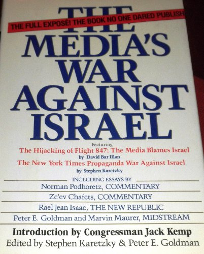 The Media's War Against Israel: The Full Expose No One Dared Publish