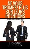 Ne Vous Trompez Plus Sur Leurs Intentions, Eric Goulard, 1490943463