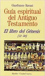 Libro del Génesis 12-50 Guía espiritual del Antiguo