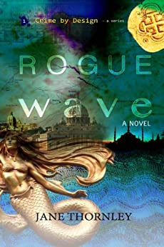 Rogue Wave (Crime by Design Book 1) by [Thornley, Jane]