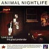 Love Is Just The Great Pretender - Animal Nightlife 2X12