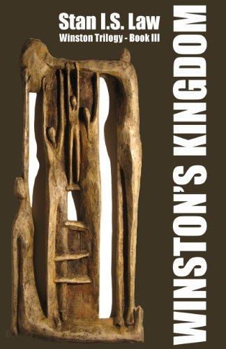 Book: Winston's Kingdom [Winston Trilogy Book Three] by Stan I.S. Law