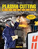 Plasma Cutting Handbook HP1569, Eddie Paul, 1557885699