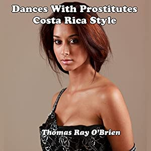 Dances with Prostitutes Costa Rica Style Audiobook