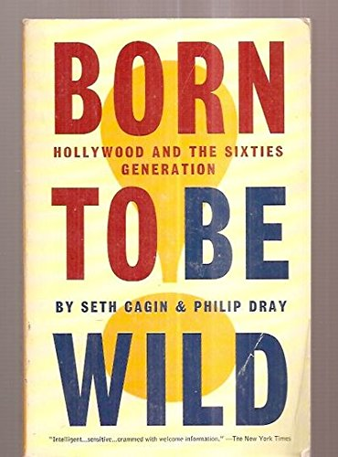 Born to Be Wild: Hollywood and the Sixties Generation