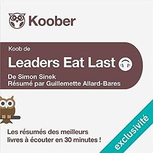 Résumé : Leaders Eat Last de Simon Sinek Hörbuch