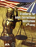 Standards for Adult Correctional Institutions, American Correctional Association, 1569911576
