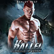 Kallel: A Sci-Fi Alien Warrior Paranormal Romance: Defender of Earth, Book 2 | Ashley West