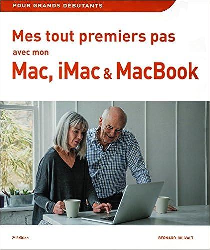 Téléchargement Mes tout premiers pas avec Mon Mac, iMac & MacBook 2e édition pdf epub