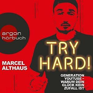 Try Hard! Generation YouTube - Warum dein Glück kein Zufall ist Hörbuch