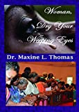img - for Woman Dry Your Weeping Eyes book / textbook / text book