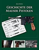 img - for Geschichte der Mauser Pistolen book / textbook / text book