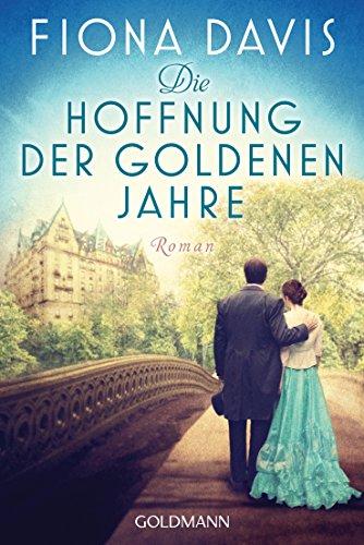Die Hoffnung der goldenen Jahre: Roman (German Edition)